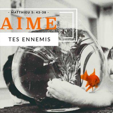 Aime tes ennemis